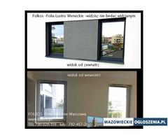 Folia wenecka- szyba wenecka -sposób na zaglądanie do mieszkań -Folie okienne Folkos Grodzisk Mazowi