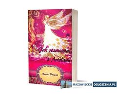 Jak rozmawiać z Aniołami Poradnik Marii Bucardi
